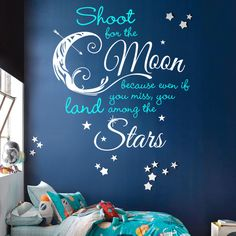 Shoot For the Moon, Land Among the Stars Quote