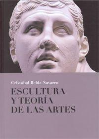 Escultura y teoría de las artes / Cristóbal Belda Navarro PublicaciónMurcia : Universidad de Murcia, 2015