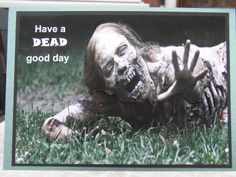This is a card I made for a relatives daughter who is into Walking Dead