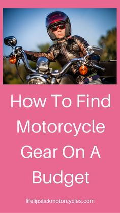 How To Find Motorcycle Gear On A Budget, motorcycle tips, Motorcycle gear for women, Beginner Rider Series Part 2