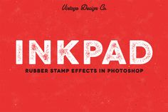 Check out InkPad - Rubber Stamp Effects by Vintage Design Co. on Creative Market