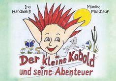 Der kleine Kobold und seine Abenteuer.  Ina Handwerg - Edition Pommern ISBN 978-3-939680-08-6; 78 Seiten mit Illustrationen von Dr. Monika Multhauf