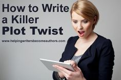 5 Ways to Write a Killer Plot Twist - Helping Writers Become Authors // Good article. Something I need, lol xD