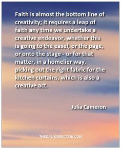 Julia Cameron, Leap Of Faith, Kitchen Curtains, Faith Quotes, Easel, Stage, Creativity, Link, Fabric
