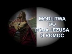 Modlitwa do Pana Jezusa - o Pomoc ************************************** God, Youtube, Movie Posters, Poland, Madonna, Decor, Bible, Magick, Catholic