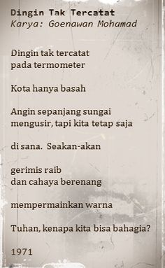 Goenawan Mohamad's poem Poetry Poem, Writings, Poems, Sayings, Quotes, Qoutes, Dating, Lyrics, Quotations
