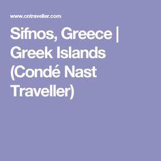 Sifnos, Greece | Greek Islands (Condé Nast Traveller)