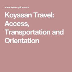 Koyasan Travel: Access, Transportation and Orientation