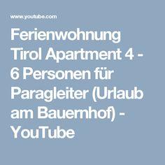 Ferienwohnung Tirol Apartment 4 - 6 Personen für Paragleiter (Urlaub am Bauernhof) - YouTube Boarding Pass, Youtube, Gliders, Youtubers, Youtube Movies