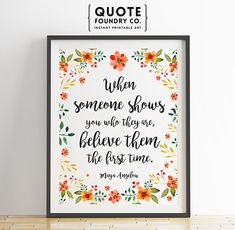 Maya Angelou When someone shows you who they are | Etsy Printing Services, Online Printing, Be Present Quotes, I Will Protect You, Maya Angelou, Wall Art Quotes, Design Quotes, Life Inspiration, When Someone