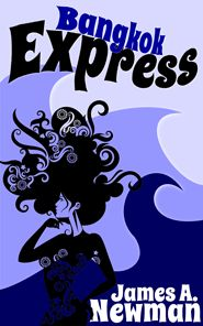 Bangkok Express by James Newman is a bloody good ride. Tropical pulp fiction.