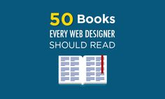 Web designers need to hone their skills and learn new design trends and strategies. Here are 50 books web designers should read filled essential information