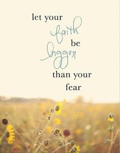 #Fear #Faith #Life #Love #Live