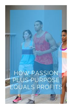 How Passion Plus Purpose Equals Profits + Bonus Integration Steps for Your Lifestyle Business