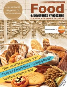 Food & Beverages Processing July 2014 edition - Read the digital edition by Magzter on your iPad, iPhone, Android, Tablet Devices, Windows 8, PC, Mac and the Web.