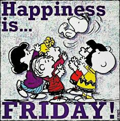 Happiness is Friday quotes quote charlie brown friday peanuts days of the week snoopy. Charlie Brown Quotes, Charlie Brown Und Snoopy, Peanuts Cartoon, Peanuts Snoopy, Happy Weekend, Happy Friday, Friday Wishes, Friday Fun, Happy Wednesday