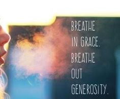 Breathe Generosity: Part III in a series of how we can hope and heal.