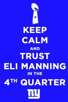 Keep Calm and Trust Eli Manning in the Quarter.Lets see this Year 2014 Season! New York Giants Football, Best Football Team, Football Rules, Football Awards, Football Humor, Football Stuff, Football Shirts, Fantasy Football Champion, Mlb Giants