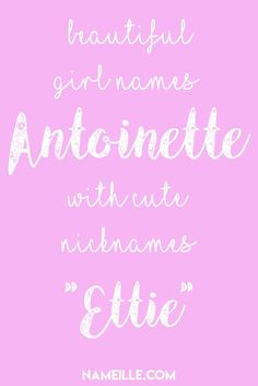 Beautiful Girl Names with Cute Nicknames Nicknames For Girls, Names With Nicknames, Cute Nicknames, Baby Names Short, Baby Girl Names, Baby Names And Meanings, Names With Meaning, Anastasia Name, Bella Name