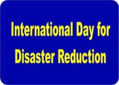 अंतर्राष्ट्रीय आपदा सीमित दिवस मनाया गया