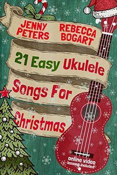 EBook 21 Easy Ukulele Songs For Christmas (Beginning Ukulele Songs) Author Rebecca Bogart , Jenny Peters , et al. Ukulele Books, Easy Ukulele Songs, Cool Ukulele, Ukulele Tabs, Ukulele Chords, Guitar Songs, Christmas Ukulele Songs, Xmas Songs, Music Chords
