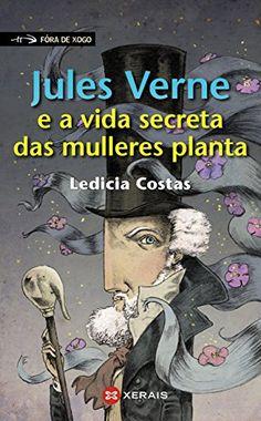 Jules Vernes e a vida secreta das mulleres planta / Ledicia Costas
