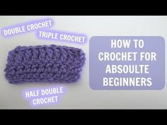 How to Crochet for Absolute Beginners: Part 2 - YouTube