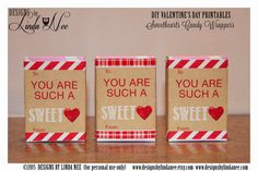 Sweethearts Candy Wrappers - You are such a SWEET HEART! DIY Valentine Craft ~ Valentine's Day Treats and Cards ~ You may trim sides and use as a Valentine's Day Card too!  These wrappers are a fun and inexpensive treat for your child's class, neighbors, friends or family! They also make great party favors! These designs fit on standard size Sweetheart Candy.