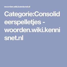 Categorie:Consolideerspelletjes - woorden.wiki.kennisnet.nl