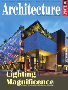 ARCHITECTURE UPDATE August 2015 Issue- Lighting Magnificence a journey of radiance on innovation and technology.  #ArchitectureUpdate #Lighting #RadianceJourney