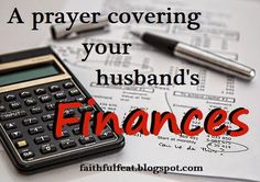 """40 Prayers for your Husband: His Finances """"Whoever loves money never has money enough; whoever loves wealth is never satisfied with his income."""" ~Ecclesiastes 5:10~ """"Humility and the fear of the Lord bring wealth and honor and life."""" ~Proverbs 22:4~"""