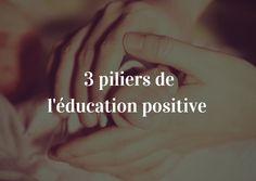 3 piliers de l'éducation positive (selon Daniel Siegel) : quand les neurosciences aident à la fois les parents et les enfants