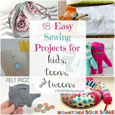 18 Easy Sewing Projects for Kids, Teens, and Tweens. Super cute ideas!