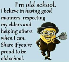 This shouldn't be OLD school.....it should be the way things are