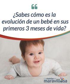 ¿Sabes cómo es la evolución de un bebé en sus primeros 3 meses de vida? La #evolución del bebé, del ser humano, en sus primeros meses de vida. Una evolución que va más allá de lo #físico. Una evolución muy #rápida en el tiempo. #Psicología