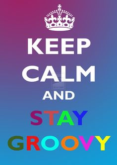 It's Disco time with this Keep Calm and Carry On variant; It's time to put your groove on! Keep Calm and Stay Groovy Keep Calm Posters, Keep Calm Quotes, Keep Calm Signs, Feelin Groovy, Hippie Quotes, Hippie Peace, Happy Hippie, Keep Calm And Love, Calm Down