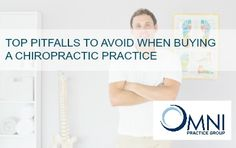 Check out the top pitfalls to avoid when buying a chiropractic practice today!