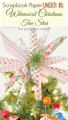 LOVE this fun and colorful DIY paper tree topper. How to make a whimsical Christmas tree star for under $5 and 10 minutes of your time. Four Generations One Roof