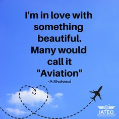 International Aviation Training and Education Organisation - IATEO Pilot Quotes, Aviation Quotes, Aviation Training, Blog Love, Im In Love, Quote Of The Day, Education, Organization, Phrase Of The Day
