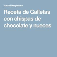 Receta de Galletas con chispas de chocolate y nueces