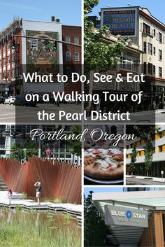 What to Do, See & Eat on a Walking Tour of the Pearl District-Portland, Oregon