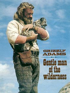 A Tribute to The Life and Times of Grizzly Adams and Dan Haggerty