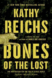 Bones of the Lost by  Kathy Reichs.  #1 New York Times bestselling author Kathy Reichs returns with her sixteenth riveting novel featuring forensic anthropologist Tempe Brennan, whose examination of a young girl killed in a hit and run in North Carolina triggers an investigation into international human trafficking. Available on August 27, 2013. Pre-order it now: http://www.kobobooks.com/ebook/Bones-of-the-Lost/book-P2nSJjHxH0qYLmuinWIf8Q/page1.html
