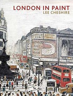 London in Paint ~ Hardback ~ Lee Cheshire Painted Books, River Thames, Modern City, Tower Bridge, 17th Century, Contemporary Artists, Taj Mahal, Landscape, World
