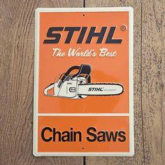 "STIHL sign - ""The Worlds Best Chainsaws"""