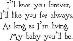 """I'll love you, forever"" by Robert Munsch. Favorite book from my childhood :)"