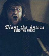 blunt the knives bend the forks