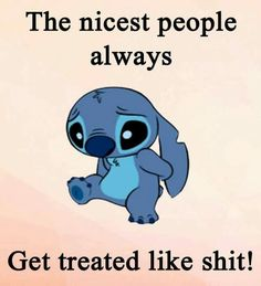 this is how I lead mn life at the moment, you help people but get shit in their place Funny True Quotes, Funny Relatable Memes, Cute Quotes, Funny Disney Memes, Disney Quotes, Quotes Deep Feelings, Mood Quotes, Lilo And Stitch Memes, Stich Quotes