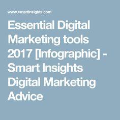 Essential Digital Marketing tools 2017 [Infographic] - Smart Insights Digital Marketing Advice