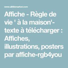 Affiche - Règle de vie ' à la maison'- texte à télécharger : Affiches, illustrations, posters par affiche-rgb4you